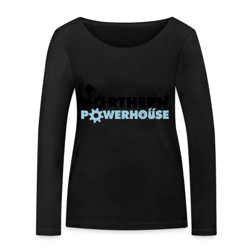 Northern Powerhouse - Mens Hoodie - Women's Organic Longsleeve Shirt by Stanley & Stella
