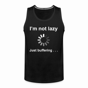 I'm Not Lazy - Men's Premium Tank Top