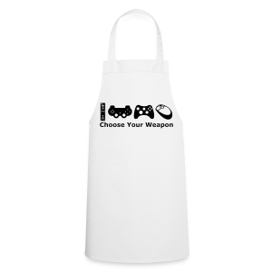 Choose Your Weapon  - Cooking Apron