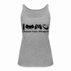 Choose Your Weapon  - Women's Premium Tank Top