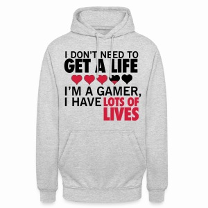 Don't need a life - Unisex Hoodie