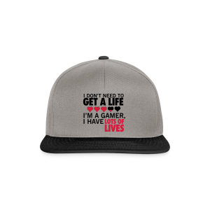 Don't need a life - Snapback Cap