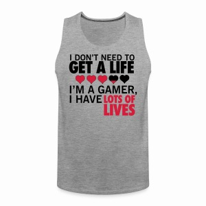 Don't need a life - Men's Premium Tank Top