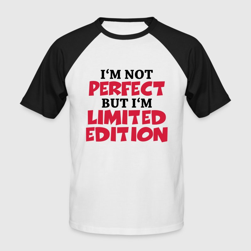 I'm not perfect, but I'm limited edition T-Shirts - Men's Baseball T-Shirt