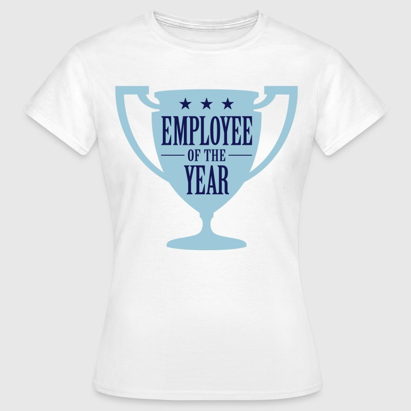 Employee of the Year! T-Shirts - Women's T-Shirt