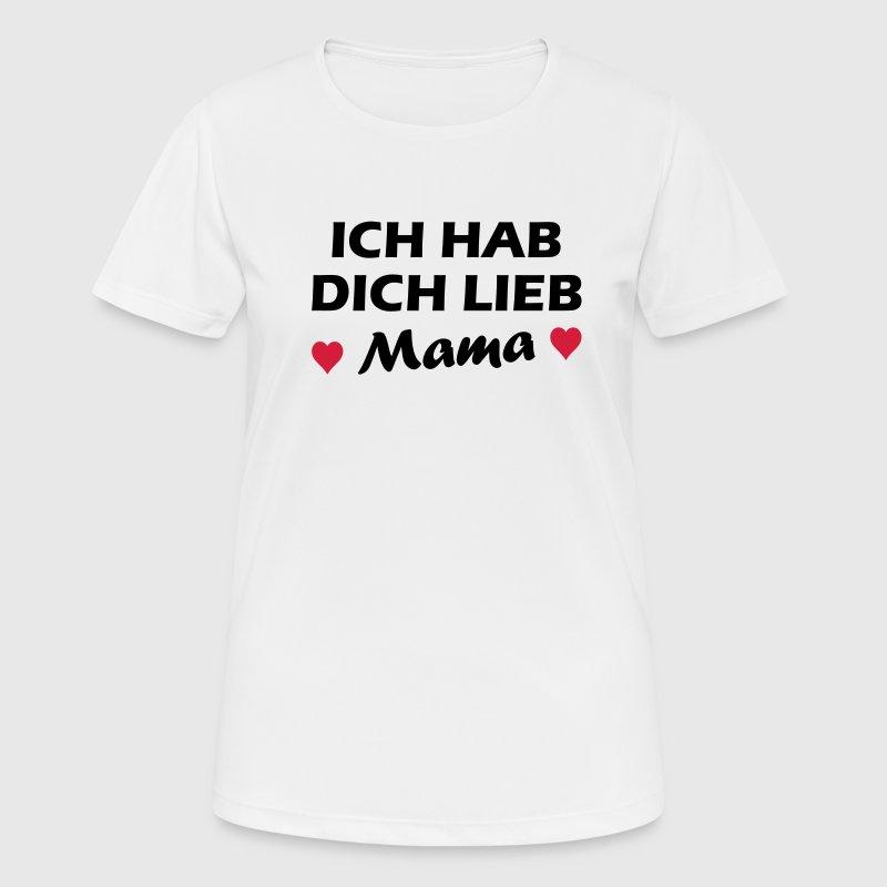 Ich hab Dich lieb Mama - V2 T-Shirts - Frauen T-Shirt atmungsaktiv