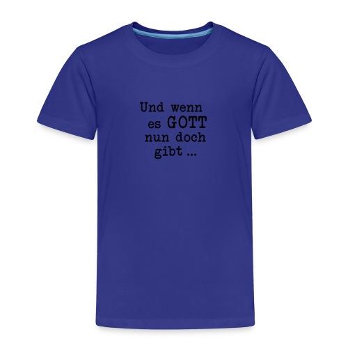 GIBT ES GOTT - Kinder Premium T-Shirt