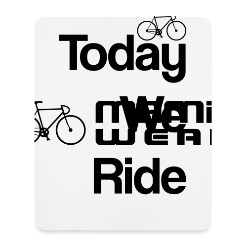 Today We Ride Mug - Mouse Pad (vertical)