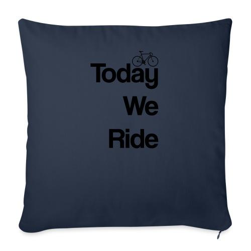 Today We Ride Mug - Sofa pillowcase 17,3'' x 17,3'' (45 x 45 cm)