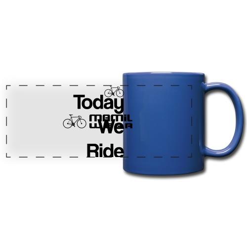 Today We Ride Mug - Full Color Panoramic Mug