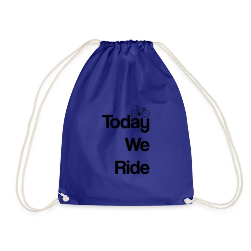 Today We Ride Mug - Drawstring Bag
