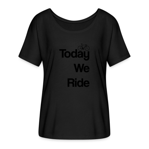 Today We Ride Mug - Women's Batwing-Sleeve T-Shirt by Bella + Canvas