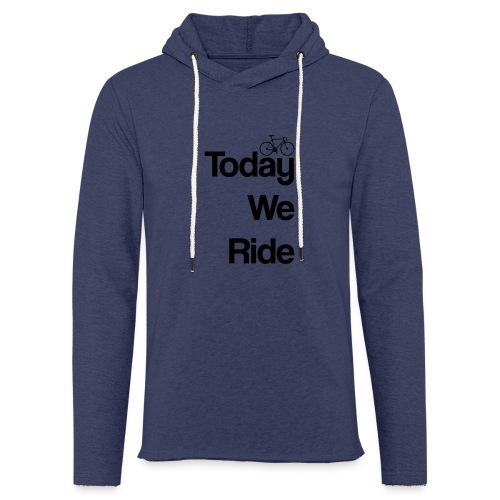 Today We Ride Mug - Light Unisex Sweatshirt Hoodie