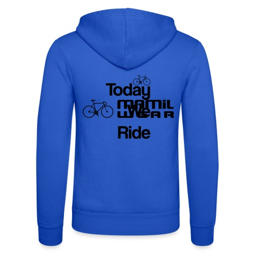 Today We Ride Mug - Unisex Hooded Jacket by Bella + Canvas