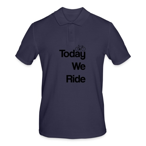 Today We Ride Mug - Men's Polo Shirt