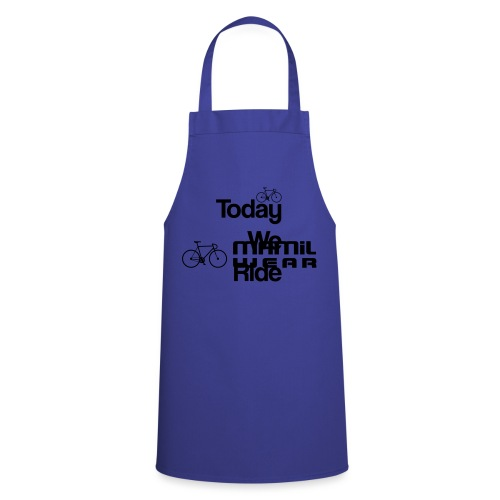Today We Ride Mug - Cooking Apron