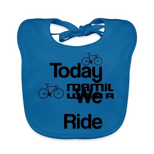 Today We Ride Mug - Baby Organic Bib