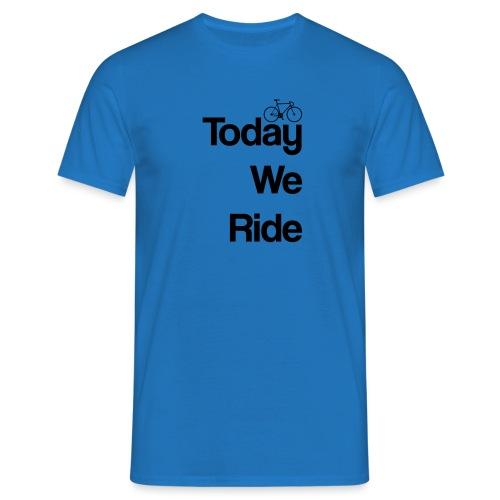 Today We Ride Mug - Men's T-Shirt