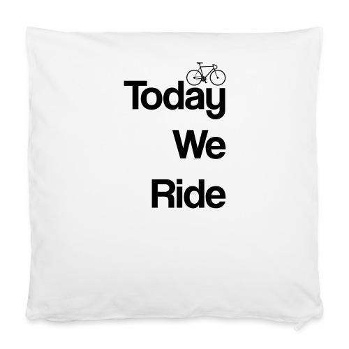 "Today We Ride Mug - Pillowcase 16"" x 16"" (40 x 40 cm)"