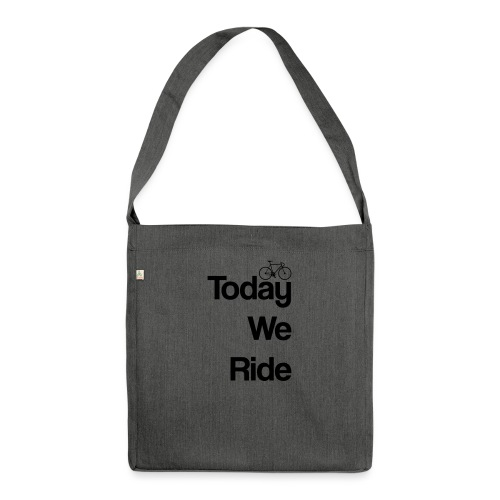 Today We Ride Mug - Shoulder Bag made from recycled material