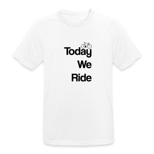 Today We Ride Mug - Men's Breathable T-Shirt
