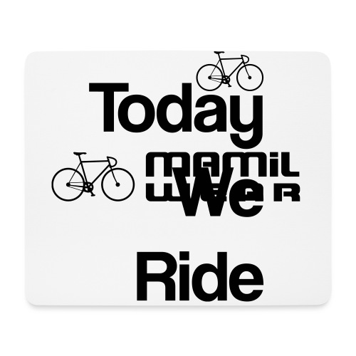 Today We Ride Mug - Mouse Pad (horizontal)