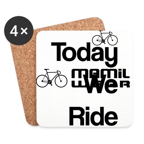 Today We Ride Mug - Coasters (set of 4)