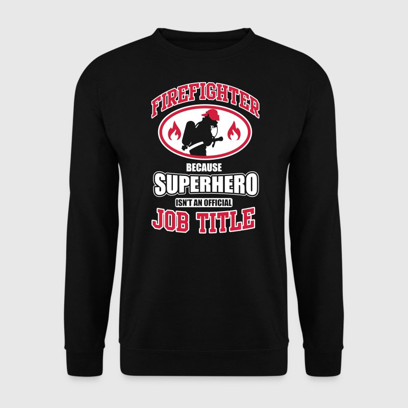 Firefighter. Because superhero isn't a job title Bluzy - Bluza męska