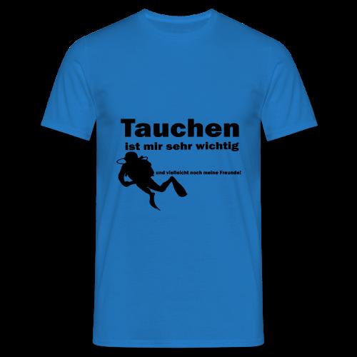 Tauchen ist mir sehr wichtig - Männer T-Shirt