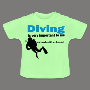 Diving is very important - Baby T-Shirt