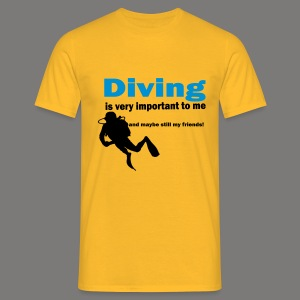 Diving is very important - Männer T-Shirt
