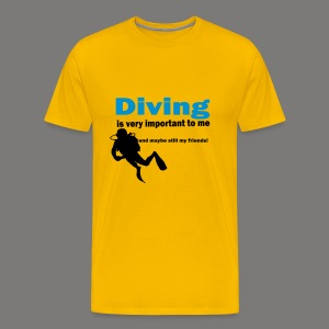 Diving is very important - Männer Premium T-Shirt