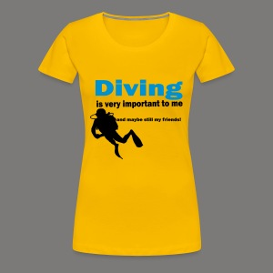 Diving is very important - Frauen Premium T-Shirt