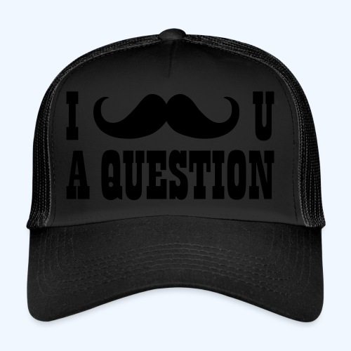 I Moustache You A Question Mens T-Shirt - Trucker Cap