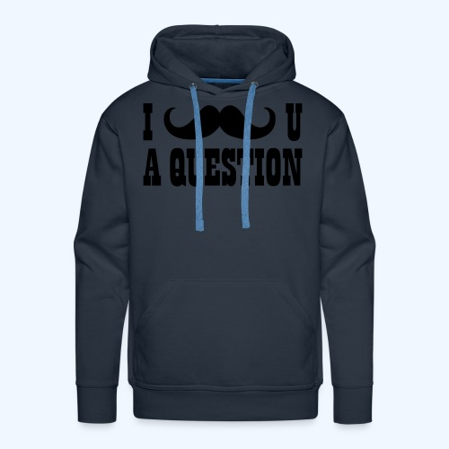 I Moustache You A Question Mens T-Shirt - Men's Premium Hoodie