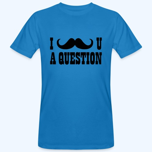 I Moustache You A Question Mens T-Shirt - Men's Organic T-Shirt