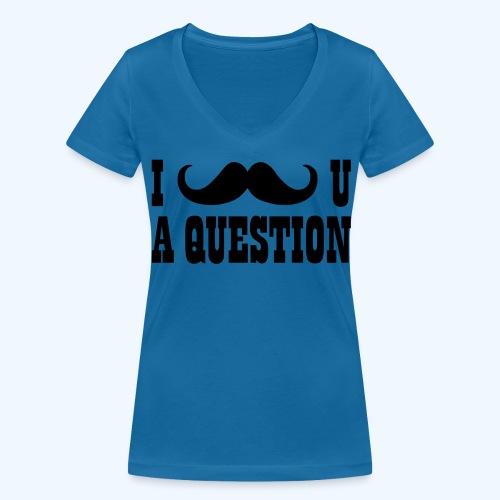 I Moustache You A Question Mens T-Shirt - Women's Organic V-Neck T-Shirt by Stanley & Stella