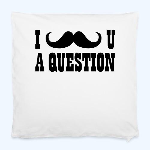 """I Moustache You A Question Mens T-Shirt - Pillowcase 16"""" x 16"""" (40 x 40 cm)"""