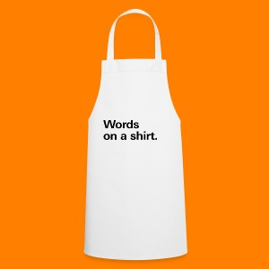 Words on a shirt. - Cooking Apron