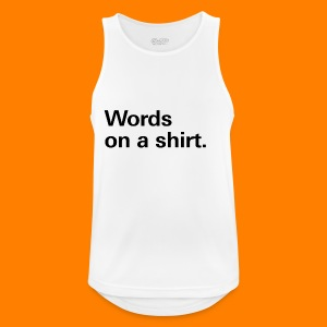 Words on a shirt. - Men's Breathable Tank Top