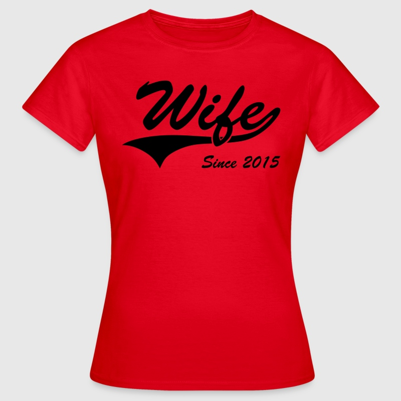 Wife Since 2015 T-Shirts - Women's T-Shirt