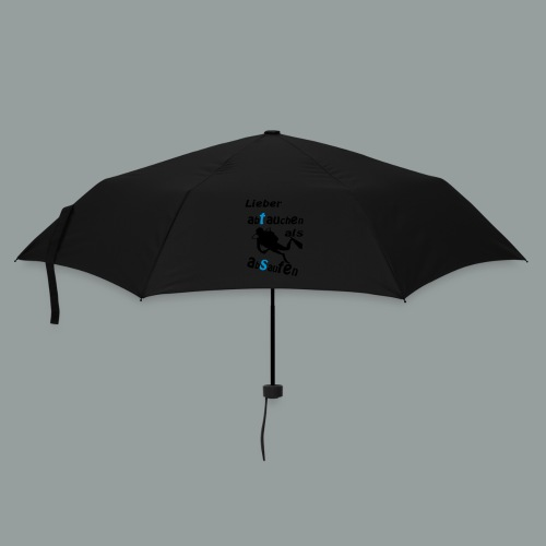 Lieber abtauchen als absaufen - Regenschirm (klein)