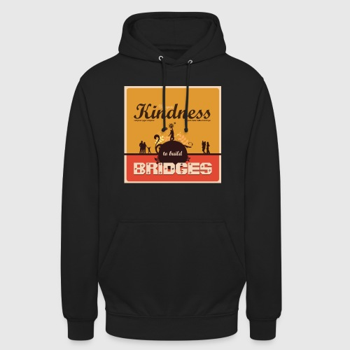 Mens tshirt with - Use your kindness to build bridges - Hættetrøje unisex