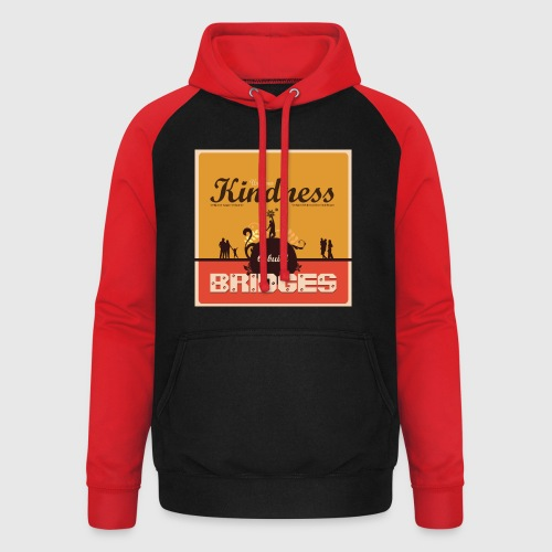 Mens tshirt with - Use your kindness to build bridges - Unisex baseball hoodie