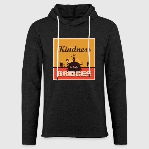 Mens tshirt with - Use your kindness to build bridges - Let sweatshirt med hætte, unisex