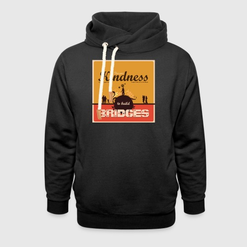 Mens tshirt with - Use your kindness to build bridges - Hoodie med sjalskrave