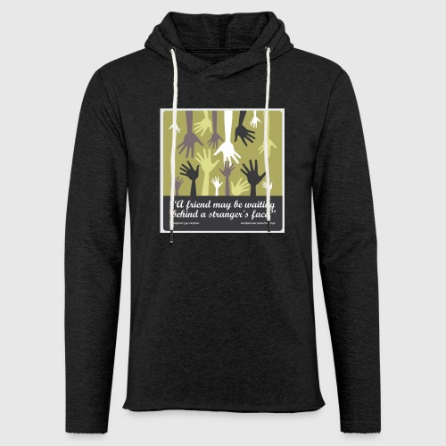 Mens tshirt with -A friend may be waiting behind a stranger's face. - Let sweatshirt med hætte, unisex