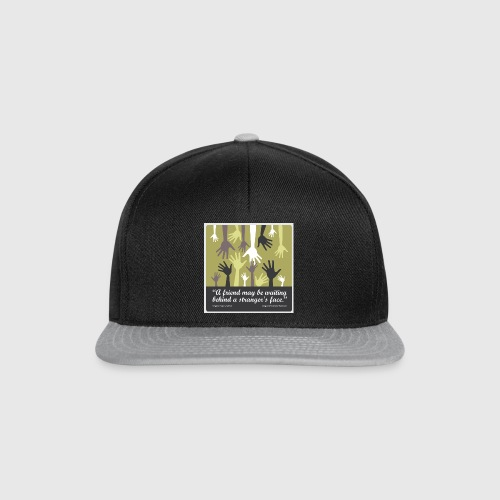 Mens tshirt with -A friend may be waiting behind a stranger's face. - Snapback Cap