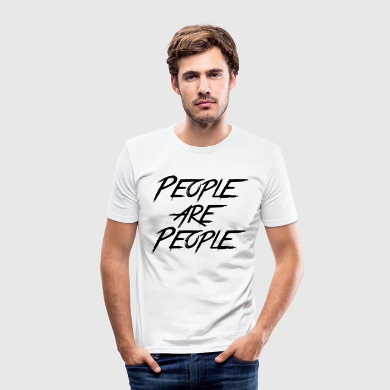 PEOPLE ARE PEOPLE T-Shirts - Men's Slim Fit T-Shirt