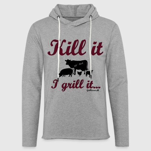 Kill it I grill it - Let sweatshirt med hætte, unisex